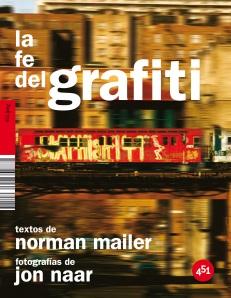 La fe del grafiti de Norman Mailer, Jon Naar - Foto: Editorial 451 Editores