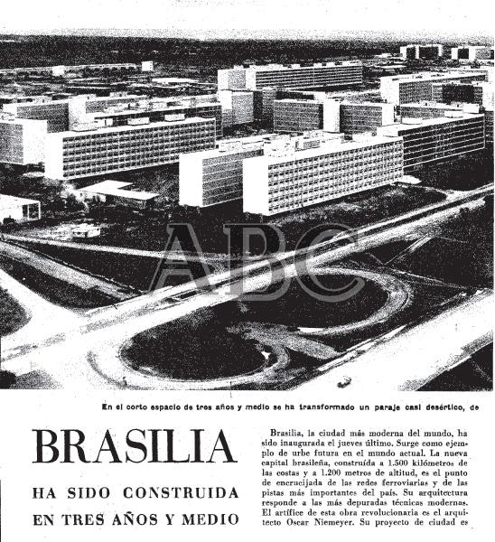 Brasilia ha sido construida en tres años y medio - ABC (España) Hemeroteca digital