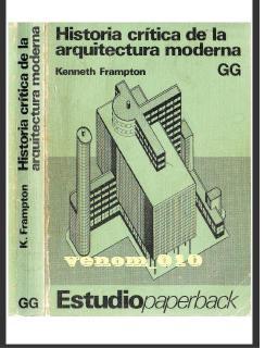 Historia critica de la arquitectura moderna / Kenneth Frampton