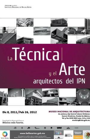 La exposición 'La técnica y el arte, arquitectos del IPN' muestra algunas de las obras más representativas de la arquitectura moderna en México. 26 de enero de 2012 Foto: Conaculta - Terra México