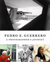 Pedro E. Guerrero: A Photographer's Journey  --  Now Available