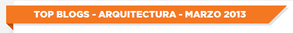 TopBlogsArquitectura_Marzo2013_1d5f1948-8226-460e-93c4-11ba4c6b823f